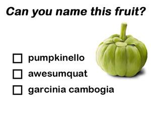 Name This Fruit - Garcinia Cambogia