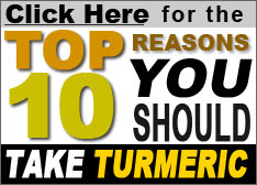 Click Here for the Top 10 Reasons You Should Take Turmeric